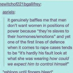 In both cases above, it is irresponsible, insecure, and narcissistic *boys* that are the problem, not *men*. Real men are not threatened by women, and real men don't rape; they protect.