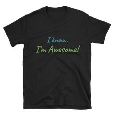 I'm Awesome T-Shirt - New in at Getting Shirty!