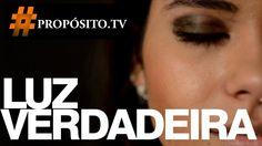 #aPropósito #mudesuamente - Luz verdadeira | Hendyel Reis | A Propósito ...
