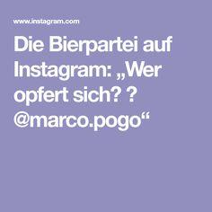 """Die Bierpartei auf Instagram: """"Wer opfert sich? 🍺 @marco.pogo"""" Boarding Pass, Instagram, Politics, Beer"""