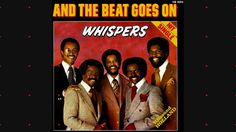 The Whispers - And The Beat Goes On (12inch version) HQsound