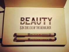 Beauty is in the eye of the beholder | hand lettering by seanwes