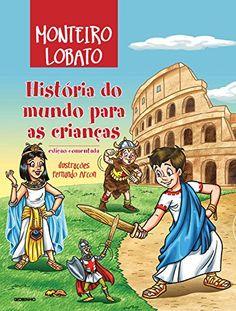 História do Mundo Para as Crianças por Monteiro Lobato http://www.amazon.com.br/dp/8525057622/ref=cm_sw_r_pi_dp_VIfbwb08KP8E6