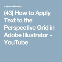 (43) How to Apply Text to the Perspective Grid in Adobe Illustrator - YouTube