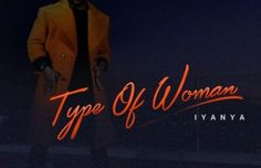 Iyanya  Type of Woman [New Song]