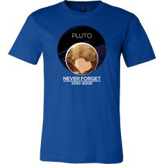 Nerdy Funny Pluto Never Forget Solar System Planet T-shirt