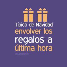 """#TipicoDeNavidad envolver los #Regalos a última hora..."""" #Citas #Frases @Candidman"""