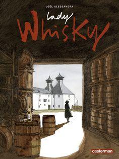 Lady Whisky, Joël Alessandra sur la piste du nectar de rêve  https://www.ligneclaire.info/alessandra-2017-52828.html