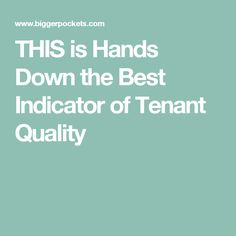 THIS is Hands Down the Best Indicator of Tenant Quality