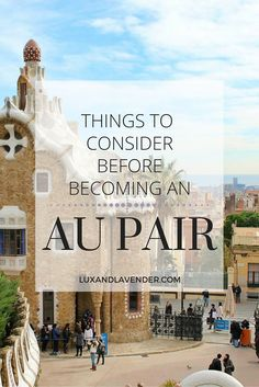 """Becoming an Au Pair can be an exciting way to experience a new culture; especially as a solo female traveler! Here are some tips and things to consider whether or not being an au pair is a good choice for you."" Luxandlavender.com"