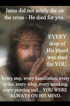 .  JESUS did not solely die on The Cross — He died for you,    Every Drop of His Blood          was Shed for you  . pic.twitter.com/I0PauzK2W9