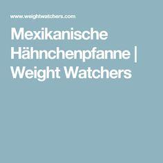 Mexikanische Hähnchenpfanne   Weight Watchers