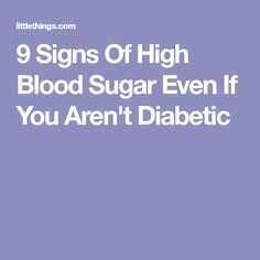 9 Signs Of High Blood Sugar Even If You Aren't Diabetic