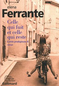 Celle qui fuit et celle qui reste - Du monde entier - GALLIMARD - Site Gallimard