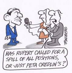 RUPERT MURDOCH CALLS FOR A SPILL AND THE LNP OBEYS ........... Cartoon by RON TANDBERG