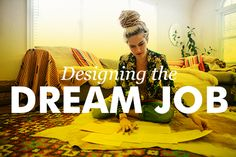 Designing The Dream Job