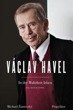 Michael Zantovský: Václav Havel. In der Wahrheit leben. A. d. Englischen von Helmut Dierlamm und Hans Freundl. Propyläen, Berlin. 688 Seiten, 26 Euro.