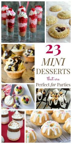 23 Mini Desserts that are Perfect for Parties - from petite pies and pint-sized parfaits to tiny tarts and dainty donuts all the best miniature sweet treats for any occasion!