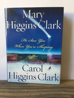 He Sees You When You're Sleeping by Mary Higgins Clark and Carol Higgins Clark Hardcover) for sale online Mary Higgins Clark Books, Dashing Through The Snow, Best Mysteries, Fiction Novels, Mystery Series, The Beverly, See You, New Books, Cyber