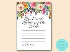 my favorite memory of the bride Painted Floral by MagicalPrintable