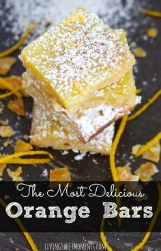 Delicious Orange Bars Recipe - Move over Lemon Bars! These delicious Orange Bars will give them a run for their money. Creamy, delicious and oh so sophisticated Just Desserts, Delicious Desserts, Dessert Recipes, Desserts With Oranges, Recipes With Oranges, Awesome Desserts, Party Recipes, Orange Bar Recipes, Move Over