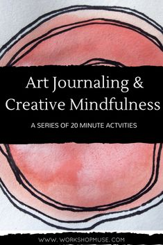 Art Journaling & Creative Mindfulness Online Actvities Courses Art therapy, expressive arts, mindfulness activity for stress, anxiety and depression.