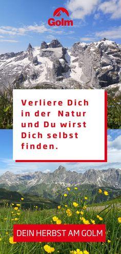 Du hast dein Herz bereits an die Natur verloren? Wenn du noch auf der Suche nach deinem wahren Ich bist, kannst du dich in den Bergen von Österreich wiederfinden. Wandere am Golm im Montafon in deinem nächsten Herbsturlaub und komme dir selbst näher. Finde jetzt auf golm.at deine perfekte Wanderroute! #golmat Bergen, Desktop Screenshot, Birdwatching, Day Trips, Mountains