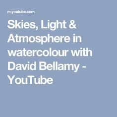 Skies, Light & Atmosphere in watercolour with David Bellamy - YouTube