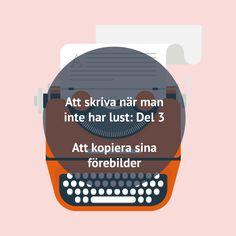 Att skriva när man inte har lust. Del 3: Att kopiera sina förebilder - https://www.vulkanmedia.se/blogg/att-skriva-nar-man-inte-har-lust-del-3-att-kopiera-sina-forebilder/  #Egenutgivning, #Gör_Bok, #Skapa_Bok, #Skriva_Bok, #Skriva_Om #Blogg