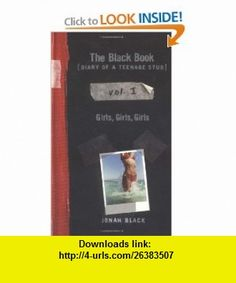 The Black Book Diary of a Teenage Stud, Vol. I Girls, Girls, Girls (9780064407984) Jonah Black , ISBN-10: 0064407985  , ISBN-13: 978-0064407984 ,  , tutorials , pdf , ebook , torrent , downloads , rapidshare , filesonic , hotfile , megaupload , fileserve