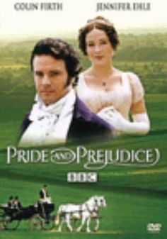 BBC version of Pride and Prejudice starring Colin Firth and Jennifer Ehle