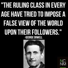 """So much of left-wing thought is a kind of playing with fire by people who don't even know that fire is hot."" George Orwell (1903-1950)"