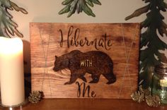 Rustic Hibernate with me. Bear sign by PyroNorthwest on Etsy