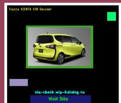 Toyota SIENTA VIN Decoder - Lookup Toyota SIENTA VIN number. 193817 - Toyota. Search Toyota SIENTA history, price and car loans.