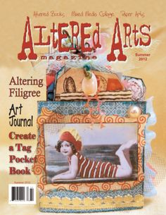 Summer 2012 online issue.  Altering Filigree by Myra Anson-Nicholas:  Creating Your Own Possibilities; Jewelry Book Revisited by Kathleen Green:  Give Past Art a New Lease on Life; Impressing Zentangle by Suzanne Mc Neill:  Mini Accordion Sketch Book; Create a Tag Pocket Book & More!  http://alteredarts.3dcartstores.com/Summer-2012-issue--Altered-Arts-online_p_83.html#