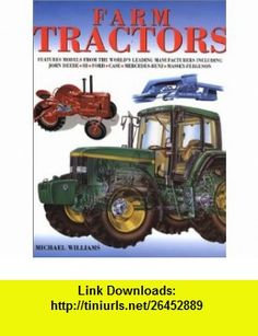 Farm Tractors (0660813745033) Michael Williams , ISBN-10: 1585745030  , ISBN-13: 978-1585745036 ,  , tutorials , pdf , ebook , torrent , downloads , rapidshare , filesonic , hotfile , megaupload , fileserve