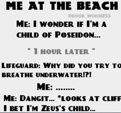 To find out if you're a child of Zeus, you want to get struck by lightning? The Percy Jackson fandom is awesome :D