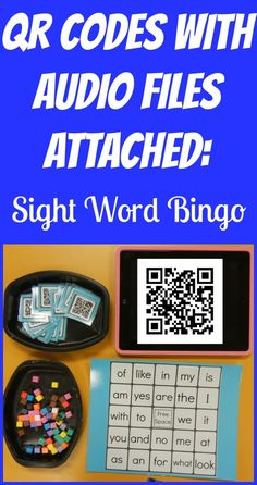 QR Codes with Audio Files Attached:  Sight Word Bingo.  Lots of fun for your early reader!