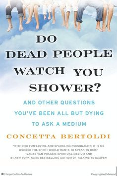 Do Dead People Watch You Shower? This is a really good book, don't be weirded out by the title!