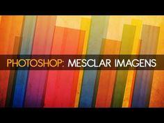 Tutorial Photoshop: Como mesclar imagens - YouTube