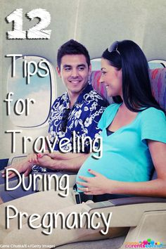 12 Great Tips for Traveling While Pregnant