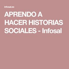 APRENDO A HACER HISTORIAS SOCIALES - Infosal