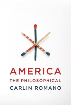 America the Philosohical by Carlin Romano. Smart and provocative, America the Philosophical is a rebellious tour de force that both celebrates our country's unparalleled intellectual energy and promises to bury some of our most hidebound cultural clichés.