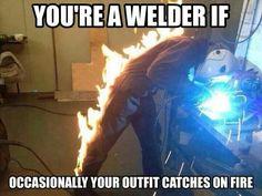 I catch myself on fire. No big deal. #welder