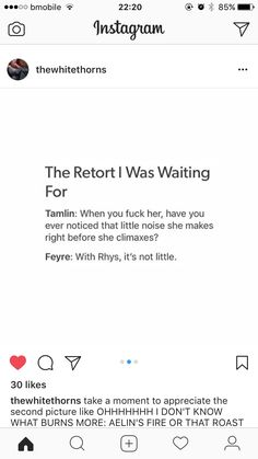 I honestly wish Feyre or Rhys had responded with something witty or sassy in reply to that sentence.