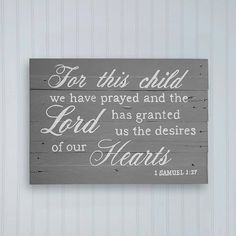 For this child we have prayed and the Lord has granted us the desires of our hearts. 1 Samuel 1:27 - Handpainted Nursery Sign by Barber Farms on Etsy - Nursery Decor - Gender Neutral #nursery