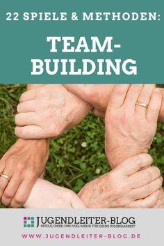 22 Spiele und Methoden zum Teambuilding, #Paedagogik, #Gruppenstunde, #Team, #Teambuilding, #Ferienlager, #Jugendarbeit