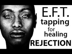 EFT Tapping for Rejection & Heartbreak! Emotional Freedom Technique with...