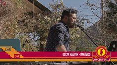 """Sesiones Concert Valle: Oscar Hauyon """"Impávido"""""""