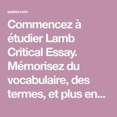 Commencez à étudier Lamb Critical Essay. Mémorisez du vocabulaire, des termes, et plus encore avec des cartes mémo, des jeux et d'autres outils spécialement conçus pour apprendre.
